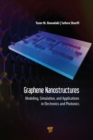 Graphene Nanostructures : Modeling, Simulation, and Applications in Electronics and Photonics - eBook
