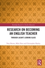 Research on Becoming an English Teacher : Through Lacan's Looking Glass - eBook