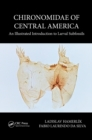 Chironomidae of Central America : An Illustrated Introduction To Larval Subfossils - eBook