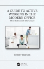 A Guide to Active Working in the Modern Office : Homo Sedens in the 21st Century - eBook
