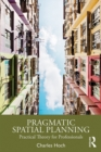 Pragmatic Spatial Planning : Practial Theory for Professionals - eBook