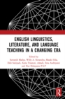 English Linguistics, Literature, and Language Teaching in a Changing Era : Proceedings of the 1st International Conference on English Linguistics, Literature, and Language Teaching (ICE3LT 2018), Sept - eBook