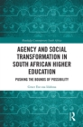 Agency and Social Transformation in South African Higher Education : Pushing the Bounds of Possibility - eBook