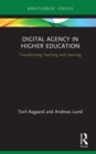 Digital Agency in Higher Education : Transforming Teaching and Learning - eBook