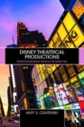Disney Theatrical Productions : Producing Broadway Musicals the Disney Way - eBook