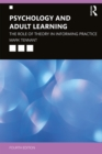 Psychology and Adult Learning : The Role of Theory in Informing Practice - eBook