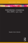 Performing Commedia dell'Arte, 1570-1630 - eBook