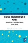 Digital Development in Korea : Lessons for a Sustainable World - eBook