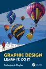 Graphic Design : Learn It, Do It - eBook