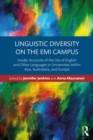 Linguistic Diversity on the EMI Campus : Insider accounts of the use of English and other languages in universities within Asia, Australasia, and Europe - eBook