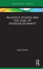 Religious Studies and the Goal of Interdisciplinarity - eBook