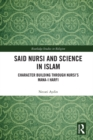 Said Nursi and Science in Islam : Character Building through Nursi's Mana-i harfi - eBook