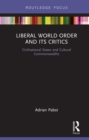 Liberal World Order and Its Critics : Civilisational States and Cultural Commonwealths - eBook