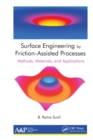 Surface Engineering by Friction-Assisted Processes : Methods, Materials, and Applications - eBook