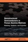 Nanostructured Semiconductors in Porous Alumina Matrices : Modeling, Synthesis, and Properties - eBook