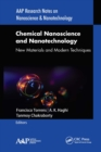 Chemical Nanoscience and Nanotechnology : New Materials and Modern Techniques - eBook