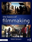 The Basics of Filmmaking : Screenwriting, Producing, Directing, Cinematography, Audio, & Editing - eBook