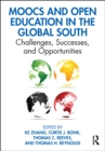 MOOCs and Open Education in the Global South : Challenges, Successes, and Opportunities - eBook