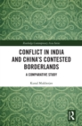 Conflict in India and China's Contested Borderlands : A Comparative Study - eBook