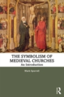 The Symbolism of Medieval Churches : An Introduction - eBook