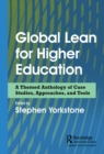 Global Lean for Higher Education : A Themed Anthology of Case Studies, Approaches, and Tools - eBook