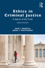 Ethics in Criminal Justice : In Search of the Truth - eBook