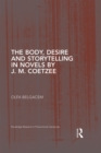 The Body, Desire and Storytelling in Novels by J. M. Coetzee - eBook