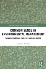 Common Sense in Environmental Management : Thinking Through English Land and Water - eBook