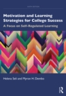 Motivation and Learning Strategies for College Success : A Focus on Self-Regulated Learning - eBook