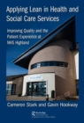 Applying Lean in Health and Social Care Services : Improving Quality and the Patient Experience at NHS Highland - eBook