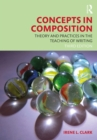 Concepts in Composition : Theory and Practices in the Teaching of Writing - eBook