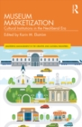 Museum Marketization : Cultural Institutions in the Neoliberal Era - eBook