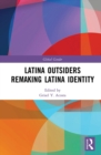Latina Outsiders Remaking Latina Identity - eBook