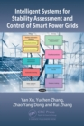 Intelligent Systems for Stability Assessment and Control of Smart Power Grids : Security Analysis, Optimization, and Knowledge Discovery - eBook