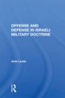 Offense And Defense In Israeli Military Doctrine - eBook