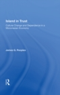 Island In Trust : Culture Change And Dependence In A Micronesian Economy - eBook