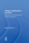 Inflation, Stabilization, And Debt : Macroeconomic Experiments In Peru And Bolivia - eBook