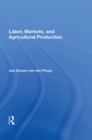 Labor, Markets, And Agricultural Production - eBook