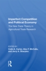 Imperfect Competition And Political Economy : The New Trade Theory In Agricultural Trade Research - eBook
