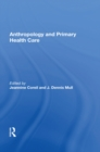 Anthropology And Primary Health Care - eBook