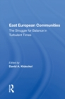East European Communities : The Struggle For Balance In Turbulent Times - eBook