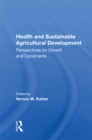 Health And Sustainable Agricultural Development : Perspectives On Growth And Constraints - eBook
