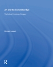 Art And The Committed Eye : The Cultural Functions Of Imagery - eBook