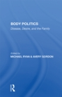 Body Politics : Disease, Desire, And The Family - eBook