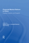 Financial Market Reform In China : Progress, Problems, And Prospects - eBook