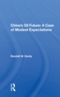 China's Oil Future : A Case Of Modest Expectations - eBook