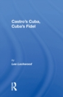 Castro's Cuba, Cuba's Fidel : Reprinted With A New Concluding Chapter - eBook