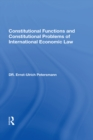 Constitutional Functions And Constitutional Problems Of International Economic Law - eBook