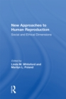 New Approaches To Human Reproduction : Social And Ethical Dimensions - eBook