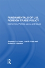 Fundamentals Of U.s. Foreign Trade Policy : Economics, Politics, Laws, And Issues - eBook